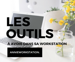LES OUTILS - WORKSTATION